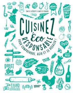 Cuisinez éco-responsable : Pour comprendre, agir et se régaler ! | Émilie Hébert