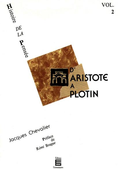 D'Aristote à Plotin : Histoire de la pensée (Volume 2)
