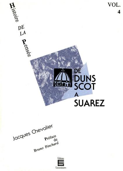 De Duns Scot à Suarez : Histoire de la pensée (Volume 4)