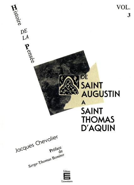De saint Augustin à saint Thomas d'Aquin : Histoire de la pensée (Volume 3)