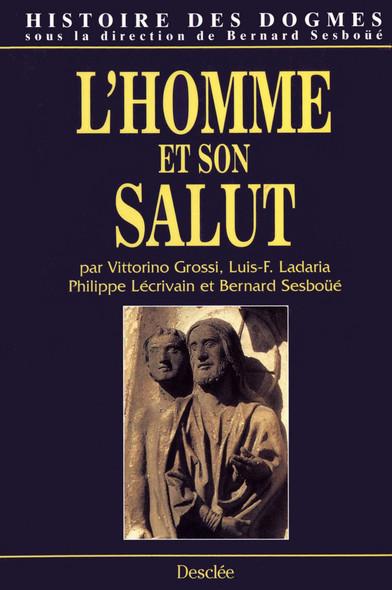 L'homme et son Salut : Histoire des dogmes - Tome 2