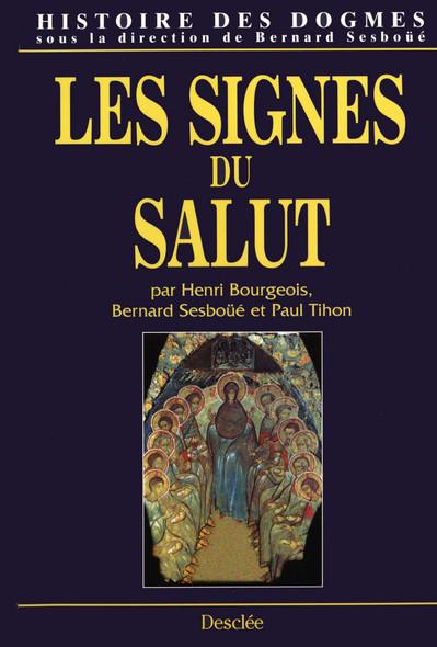 Les signes du Salut : Histoire des dogmes - Tome 3