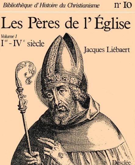 Les Pères de l'Église (Ier - IVe siècle) : N° 10 / Volume 1