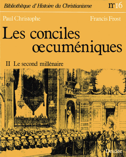 Les conciles œcuméniques - Tome 2 : Le second millénaire