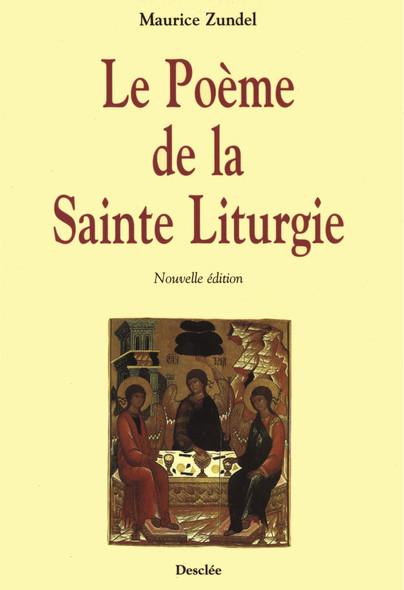 Le Poème de la Sainte Liturgie : Adapté par Dieudonné Dufrasne, Bénédictin de Clerlande