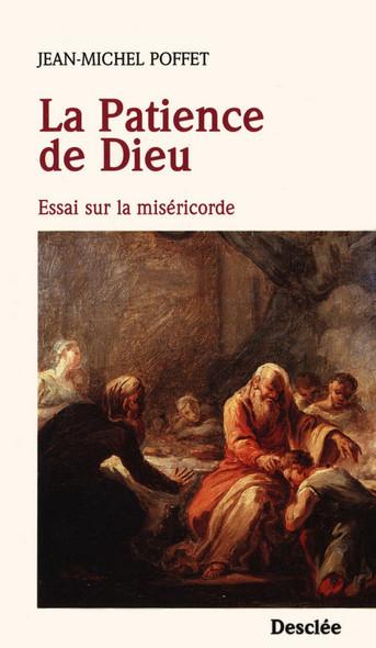 La Patience de Dieu : Essai sur la miséricorde