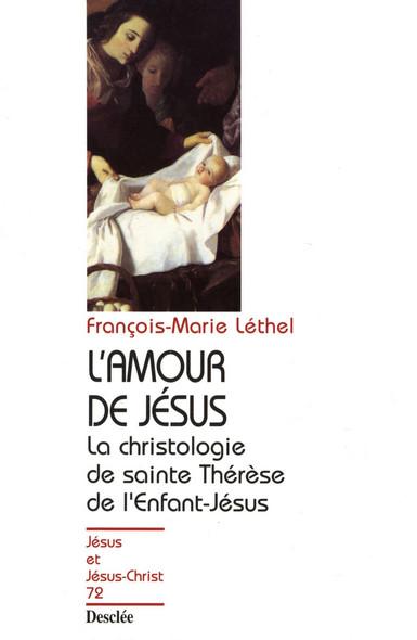 L'amour de Jésus - La christologie de sainte Thérèse de l'Enfant-Jésus : JJC 72