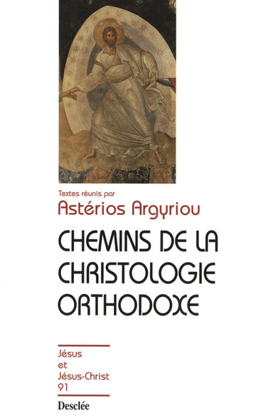 Chemins de la christologie orthodoxe : JJC 91