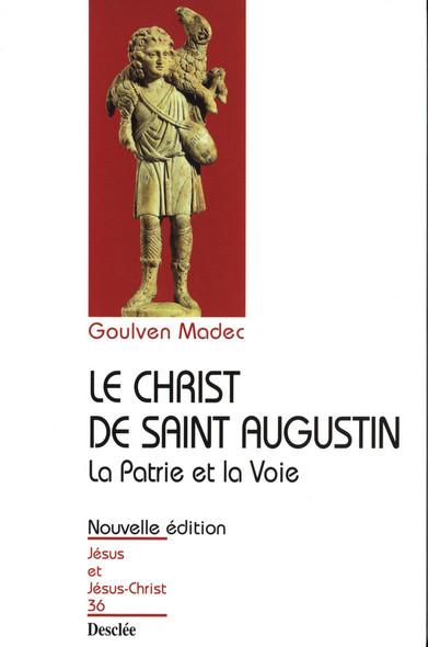 Le Christ de Saint Augustin - La Patrie et la Voie : JJC 36