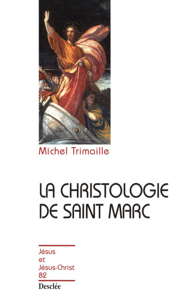 La christologie de saint Marc : JJC 82
