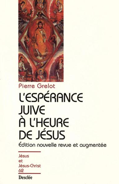 L'espérance juive à l'heure de Jésus : JJC 62