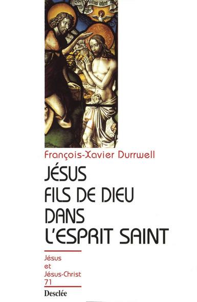 Jésus fils de Dieu dans l'Esprit Saint : JJC 71
