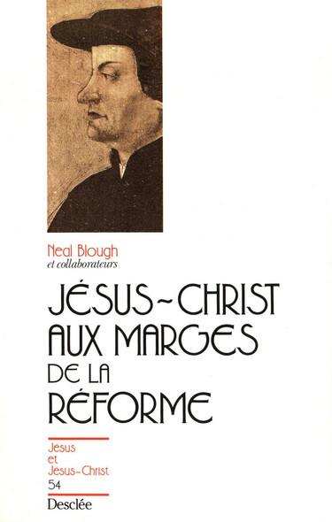 Jésus-Christ aux marges de la Réforme : JJC 54