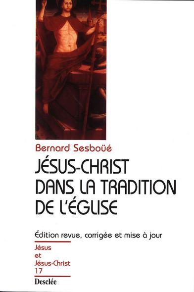 Jésus-Christ dans la tradition de l'Église : JJC 17