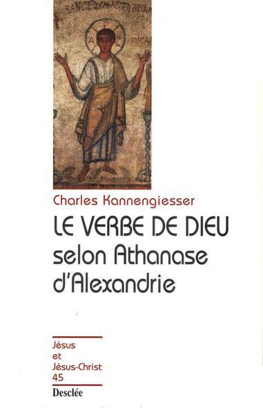 Le verbe de Dieu selon Athanase d'Alexandrie : JJC 45