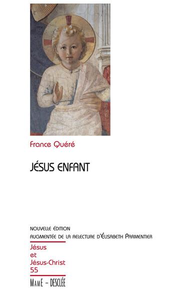 Jésus enfant : JJC 55, nouvelle édition augmentée de la relecture d'Élisabeth Parmentier