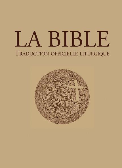 La Bible – traduction officielle liturgique : La Bible de la liturgie