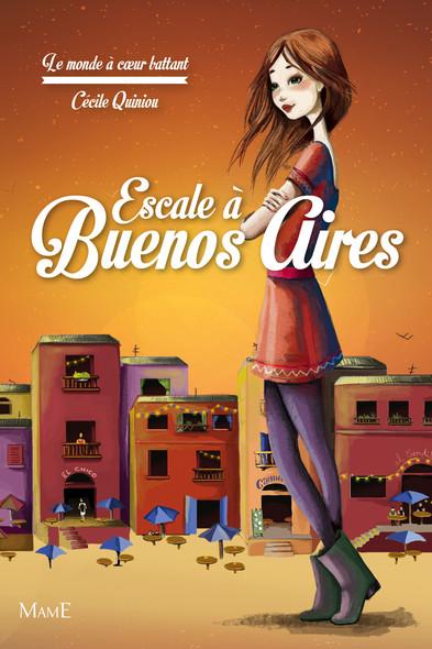 Escale à Buenos Aires : Le monde à cœur battant - Tome 2
