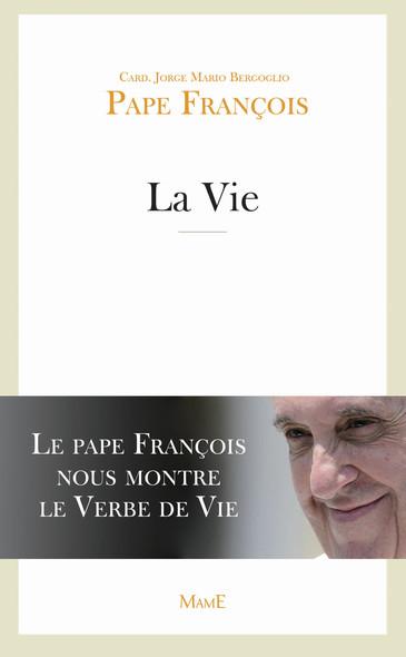 La Vie : Le Pape François nous montre le Verbe de Vie