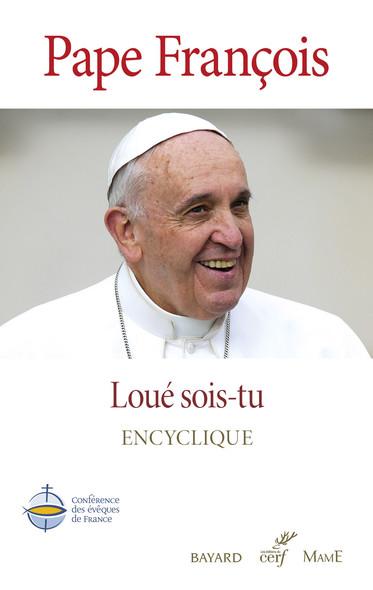 Loué sois-tu - Laudato Si' : Édition officielle de la Conférence des évêques de France
