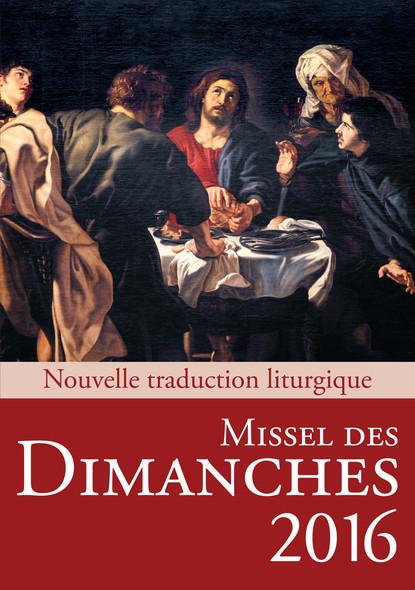 Missel des Dimanches 2016 : Nouvelle traduction liturgique / Année C