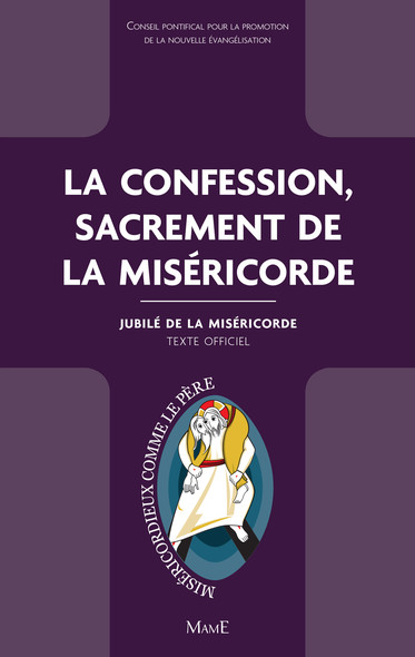 La confession, sacrement de la Miséricorde : Jubilé de la Miséricorde - Texte officiel