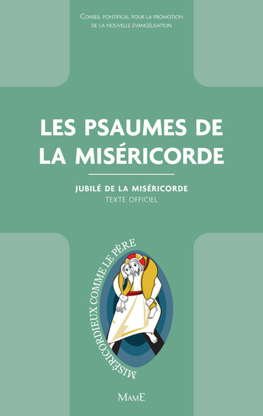 Les psaumes de la Miséricorde : Jubilé de la Miséricorde - Texte officiel