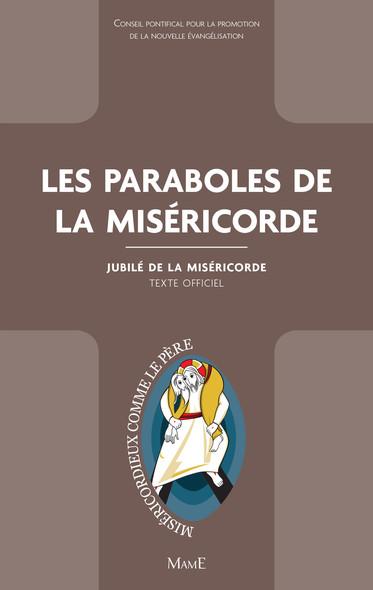 Les paraboles de la Miséricorde : Jubilé de la Miséricorde - Texte officiel