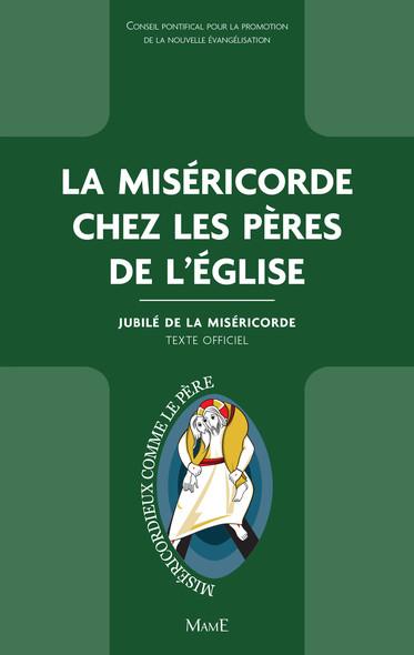 La Miséricorde chez les Pères de l'Église : Jubilé de la Miséricorde - Texte officiel