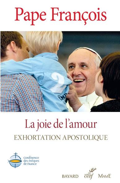 La joie de l'amour : Amoris Lætitia