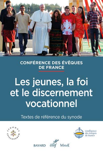 Les jeunes, la foi et le discernement vocationnel : Textes de référence du synode