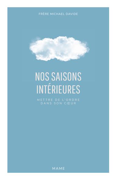 Nos saisons intérieures : Mettre de l'ordre dans son cœur