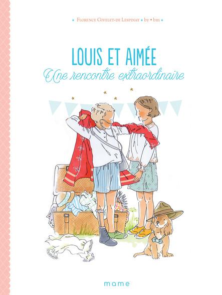 Louis et Aimée : Une rencontre extraordinaire