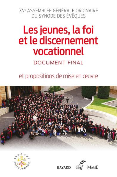 Les jeunes, la foi et le discernement vocationnel : Document final et propositions de mise en œuvre