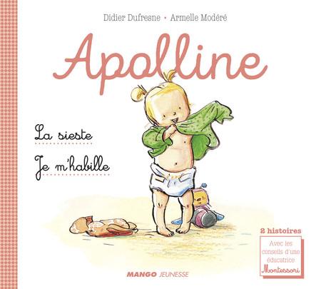 Apolline - La sieste / Je m'habille : 2 histoires avec les conseils d'une éducatrice Montessori