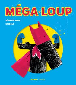 Méga-Loup - Livre animé | Séverine Vidal