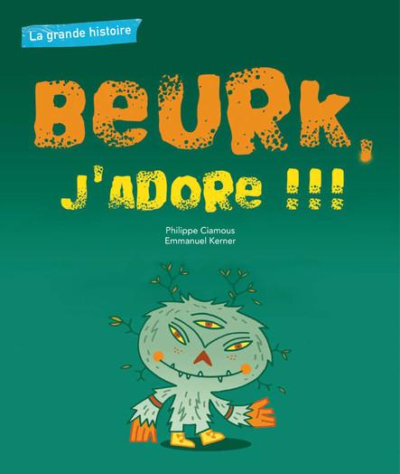 La grande histoire : Beurk, j'adore