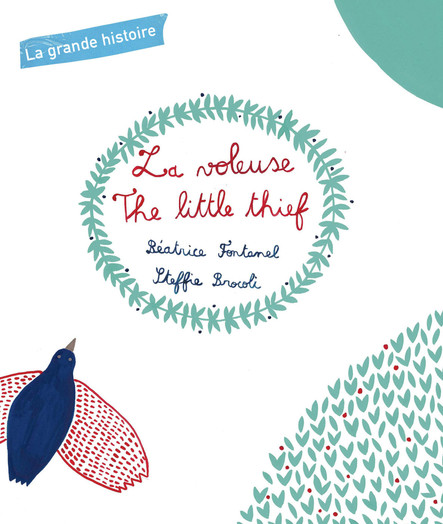 La grande histoire : La voleuse : The little thief