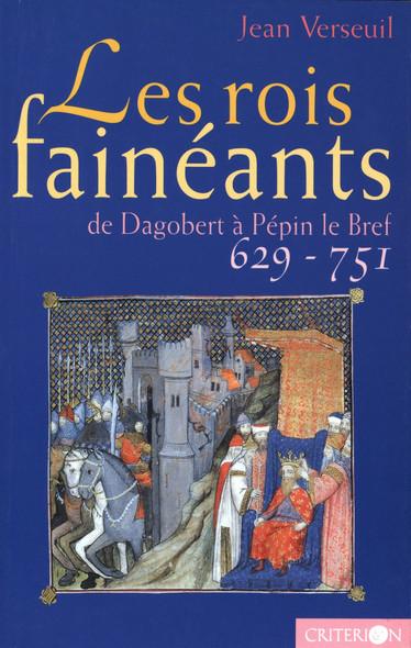 Les rois fainéants : De Dagobert à Pépin le Bref (629-651)