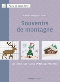 Souvenirs de montagne : Des centaines de motifs à broder au point de croix | Corinne, Lacroix