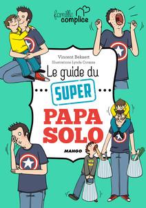 Le guide du super papa solo | Bekaert, Vincent