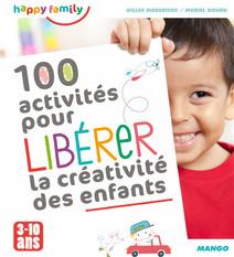 100 activités pour libérer la créativité des enfants : De 3 à 10 ans | Gilles, Diederichs