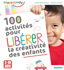 100 activités pour libérer la créativité des enfants : De 3 à 10 ans | Muriel Douru