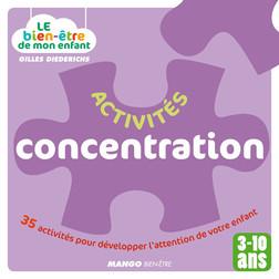 Le bien-être de mon enfant - Activités concentration : 35 activités pour développer l'attention de votre enfant, pour les 3-10 ans | Diederichs Gilles