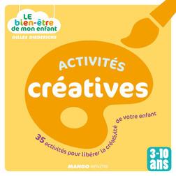 Le bien-être de mon enfant - Activités créatives : 35 activités pour libérer la créativité de votre enfant, pour les 3-10 ans | Diederichs Gilles