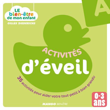 Le bien-être de mon enfant - Activités d'éveil : 35 activités pour aider votre tout-petit à bien grandir, pour les 0-3 ans
