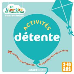 Le bien-être de mon enfant - Activités détente : 35 activités pour favoriser la relaxation de votre enfant, pour les 3-10 ans   Diederichs Gilles