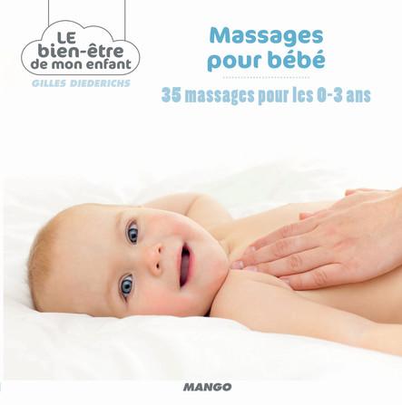 Massages pour bébé : 35 massages pour les 0-3 ans