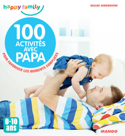 100 activités avec papa (0-10 ans) : Pour favoriser les moments complices | Diederichs Gilles