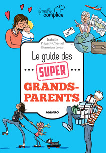 Le guide des super grands-parents | Prigent-Chesnel, Isabelle